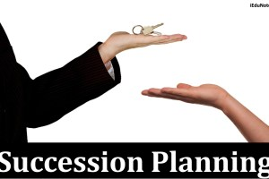 Succession Planning: Definition, Objectives, Steps