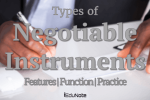 Types of Negotiable Instruments (Features, Function, Practice)