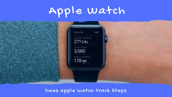 Does apple watch track Steps? : How does apple watch count steps: Apple watch step counter accuracy