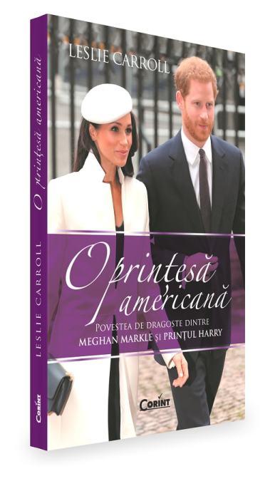O prințesă americană. Povestea de dragoste dintre Meghan Markle și prințul Harry de Leslie Carroll
