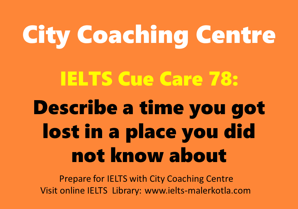 ielts cue card 78 describe a time you got lost in a place