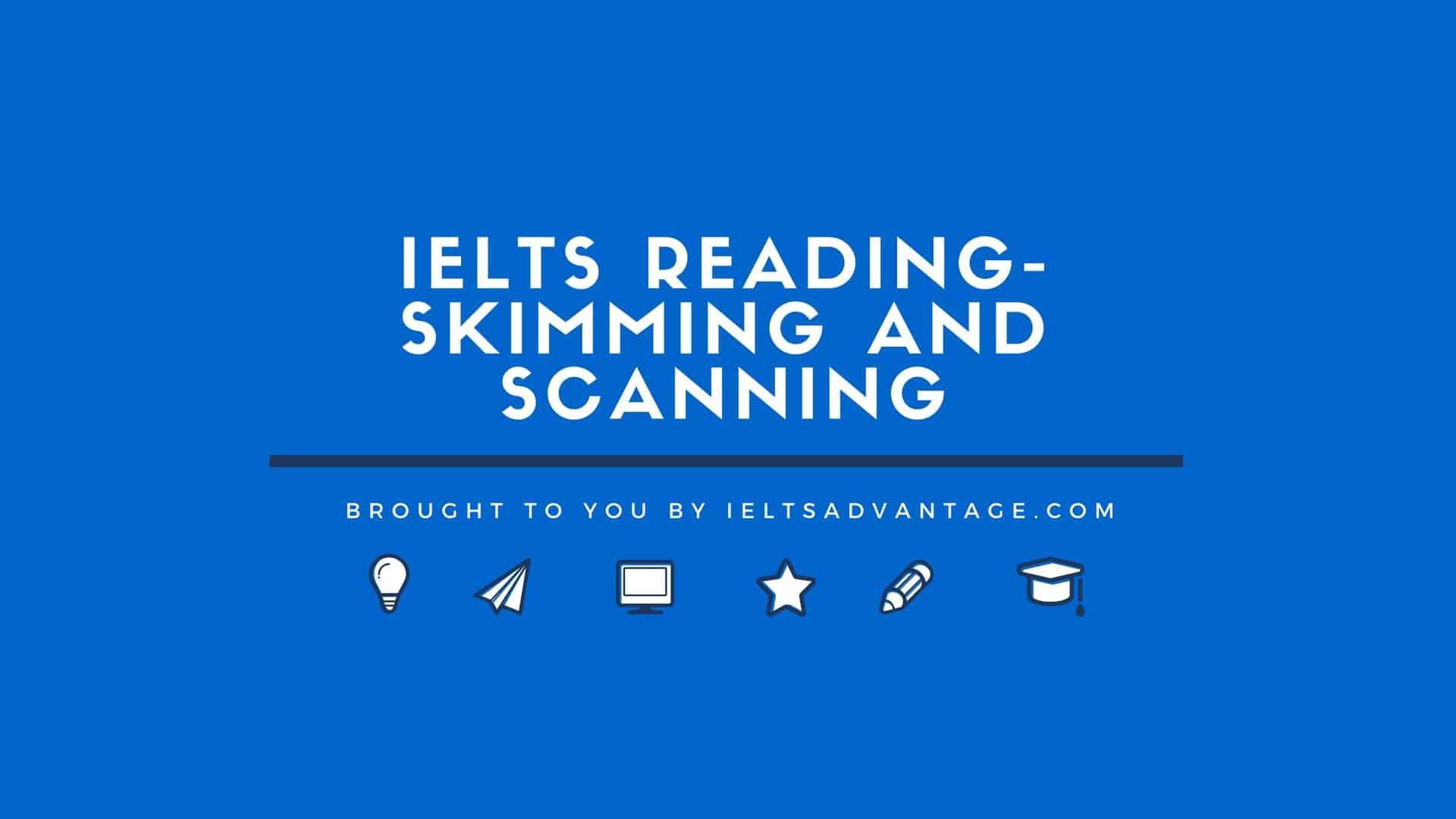 Ielts Reading Skimming And Scanning Ielts Advantage