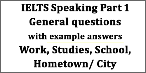 IELTS Speaking Part 1: General questions with example