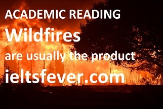 Academic reading practice test 5 Wildfires are usually the product