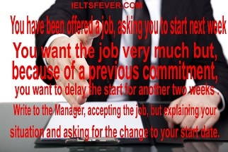 You have been offered a job, asking you to start next week IELTS EXAM
