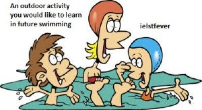 An outdoor activity you would like to learn in future ielts exam