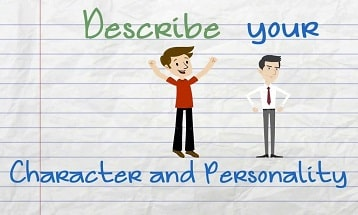 Describe a character or personality of yours Describe a character or personality of yours
