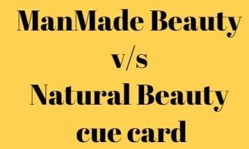 ManMade Beauty v/s Natural Beauty cue card