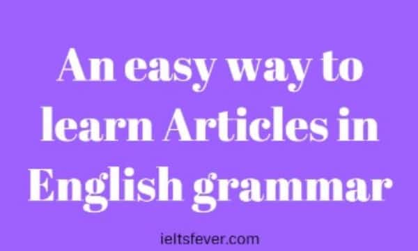 Easy way to learn Articles in English grammar