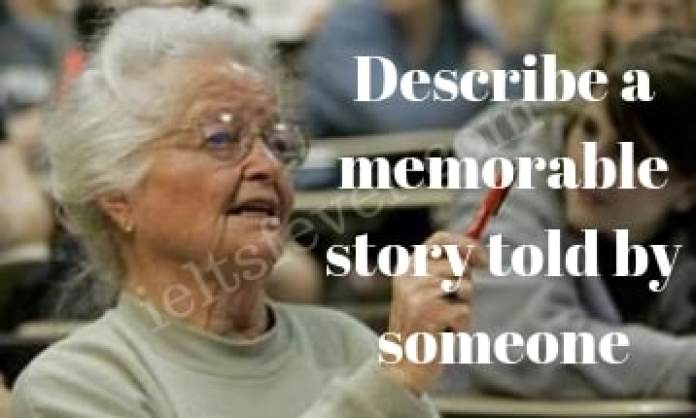 Describe a memorable story told by someone