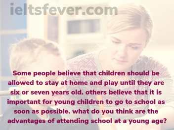 Some people believe that children should be allowed to stay at home