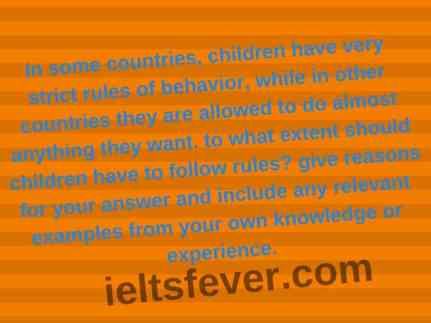In some countries, children have very strict rules of behavior, while