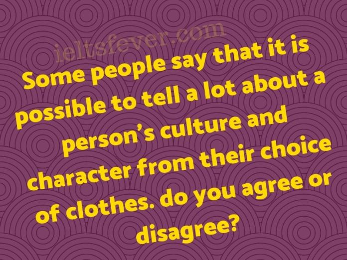 Some people say that it is possible to tell a lot about a person's culture