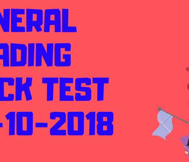 GENERAL READING MOCK TEST 14-10-2018
