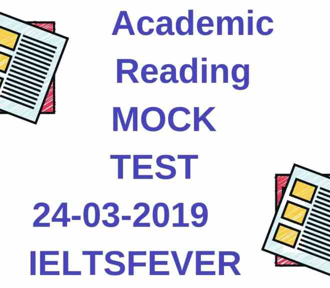 Academic Reading Mock Test 24-03-2019