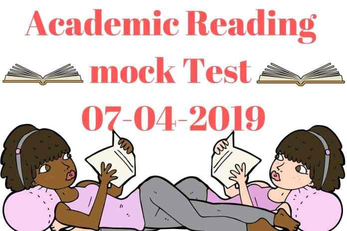 ACADEMIC READING MOCK TEST 07-04-2019