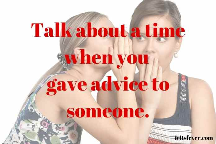 Talk about a time when you gave advice to someone. well, giving advice is quite common in India. I also gave free advice to my near and dear ones advice to my sister start his own business