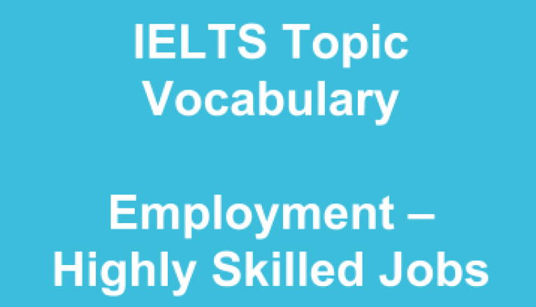 Topic Employment Highly Skilled Jobs IELTS Podcast