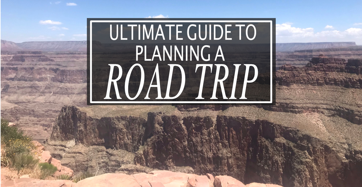 Ultimate guide to planning a road trip