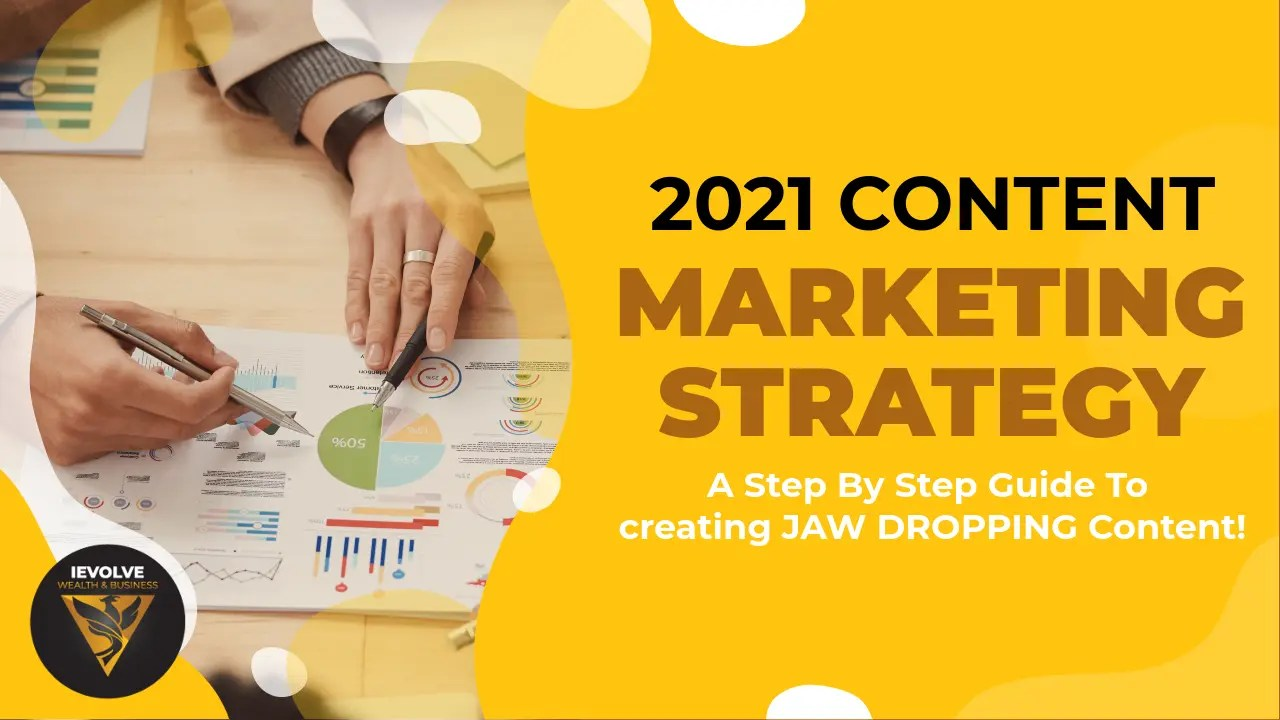 The Content Marketing Strategy for 2021 & Beyond!