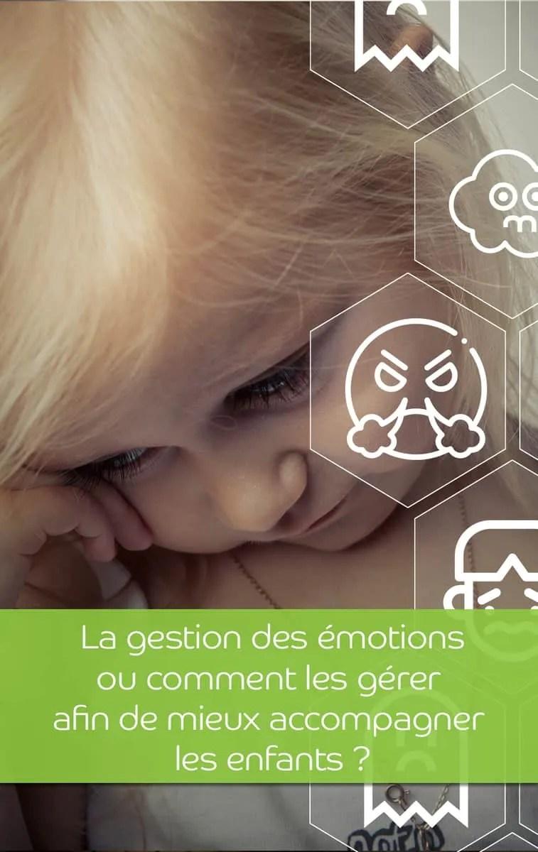 La gestion des émotions ou comment les gérer afin de mieux accompagner les enfants