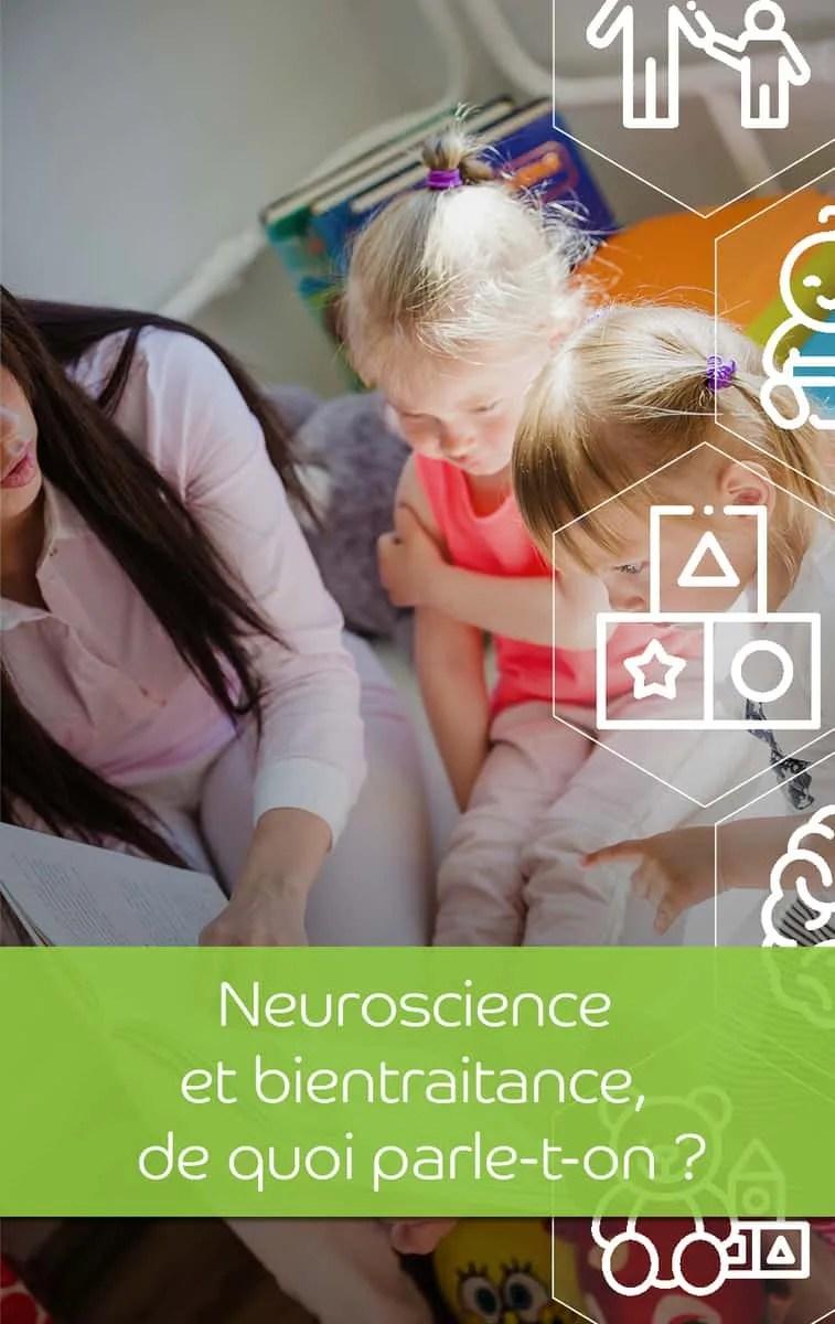 Neuroscience et bientraitance de quoi parle t on