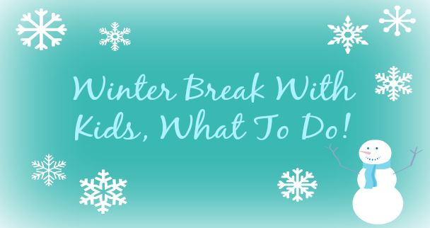 Things to Do Winter Break