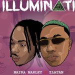 Download Mp3: Naira Marley Illuminati ft Zlatan Ibile