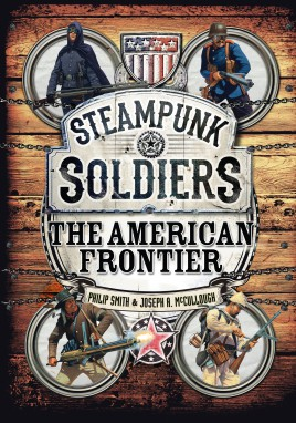 Steampunk Soldiers: The American Frontier