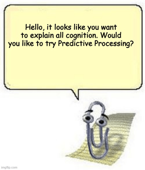 Clippy offers predictive processing as an all-cure