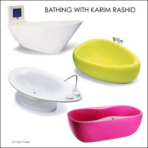 Bathing With Karim Rashid. His New TV Tub & Bath Collections For Saturn Bath.