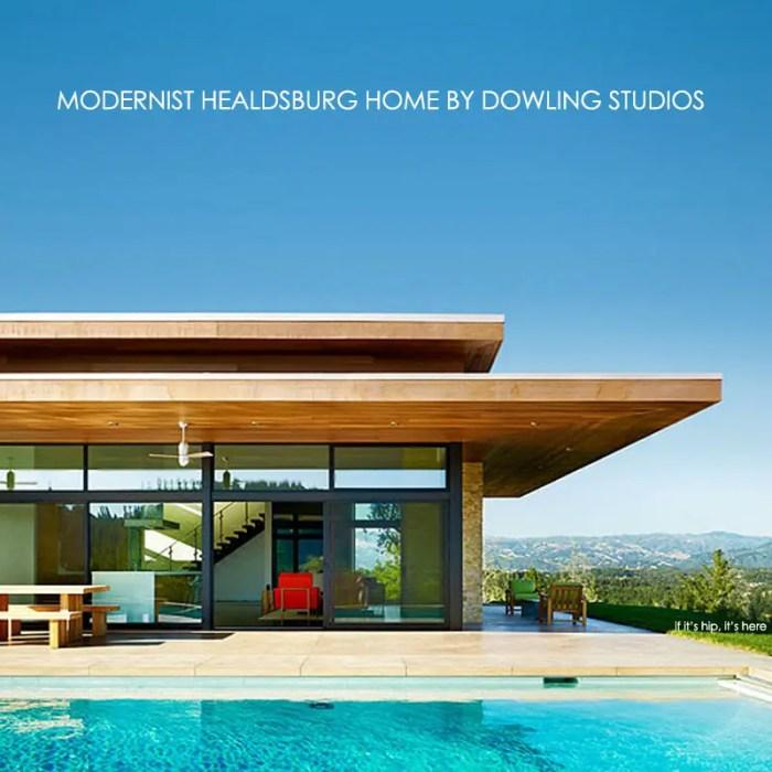 modernist healdsburg home by dowling studios