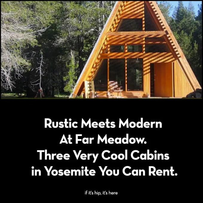 Far meadow cabins in Yosemite