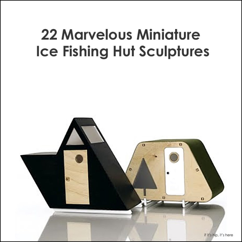 miniature ice fishing huts