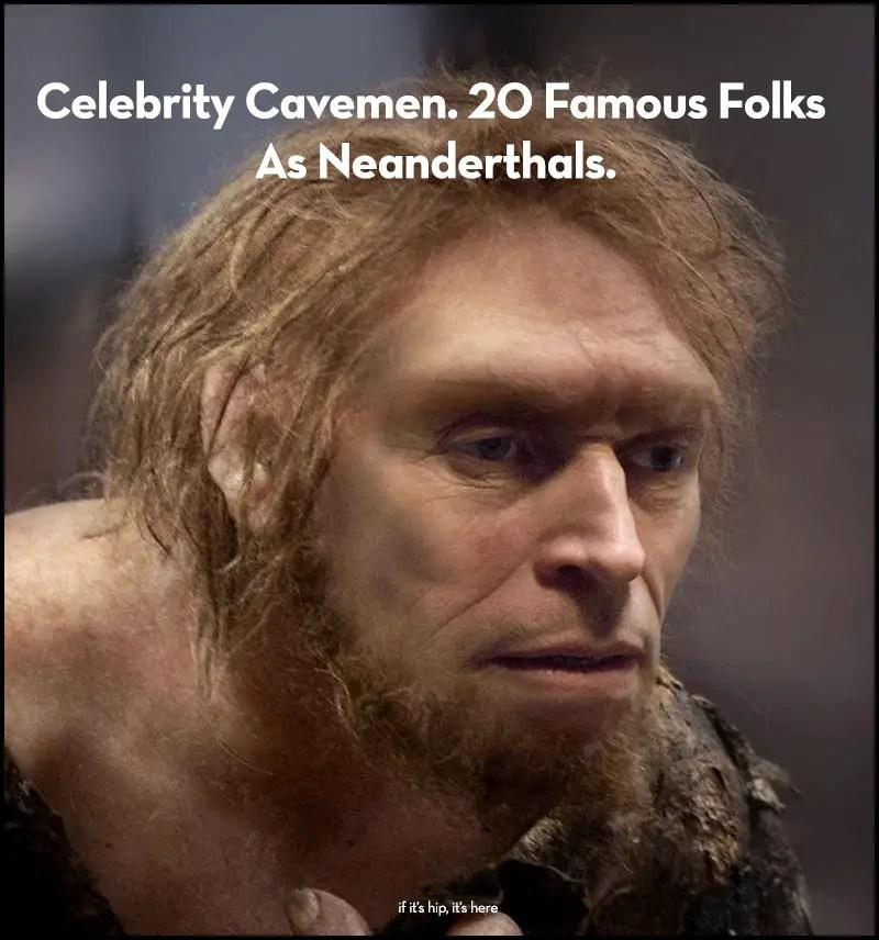 Celebrity Cavemen. 20 Famous Folks As Neanderthals