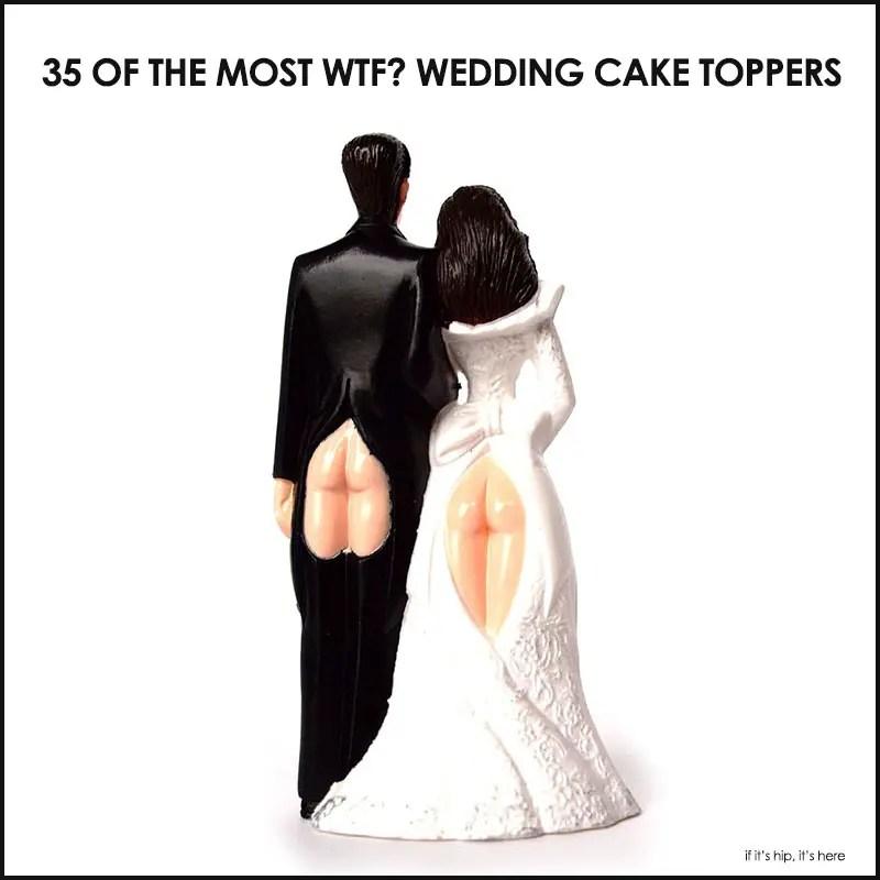 the weirdest wedding cake toppers