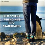 Bureo Skateboards Recycled From Fishing Nets in Chile.