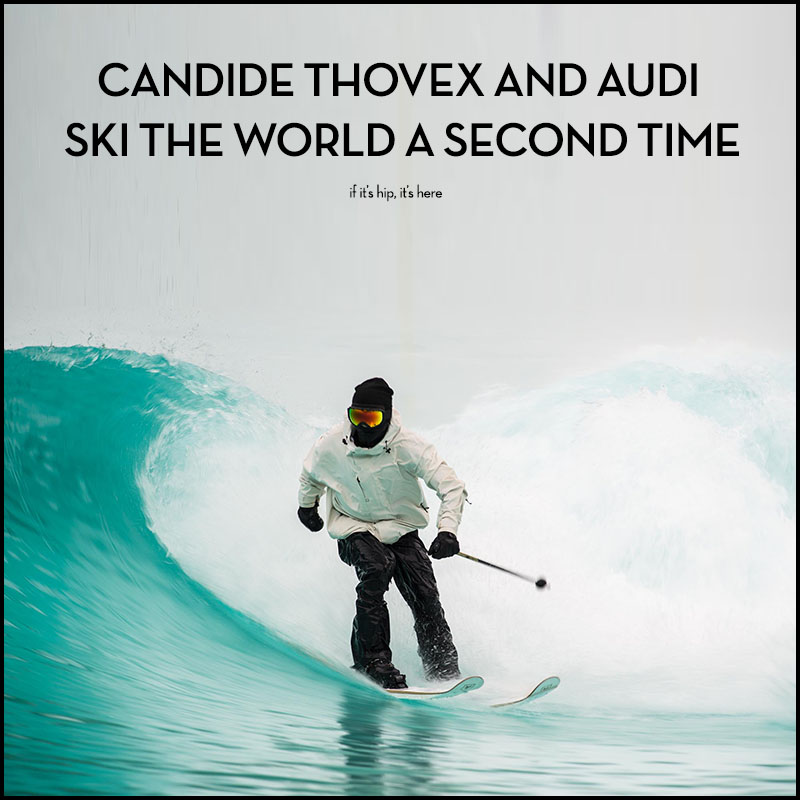 candide thovex and audi ski the world a second time if it 39 s hip it 39 s here. Black Bedroom Furniture Sets. Home Design Ideas