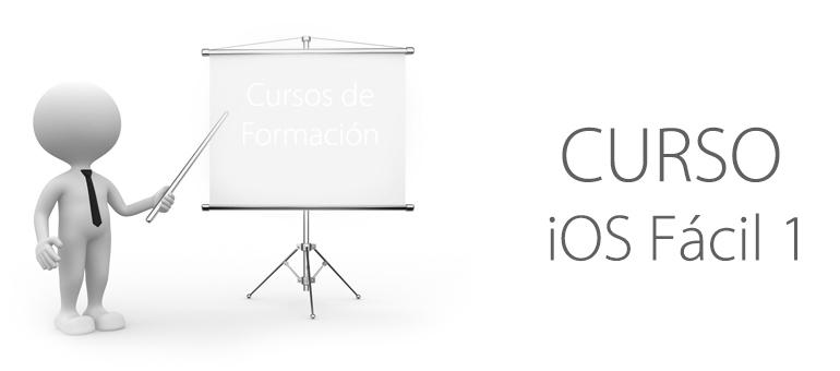 Curso iOS Fácil 1: aprende lo básico para utilizar tu