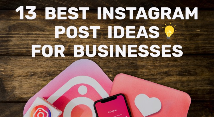 13_best_instagram_post_ideas_for_businesses