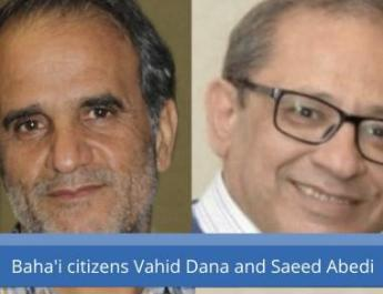 ifmat - The continued detention of Bahai citizens Vahid Dana and Saeed Abedi in Shiraz