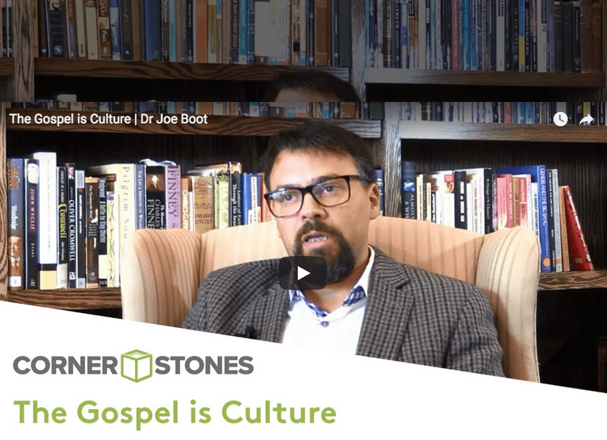The Gospel is Culture |  Dr. Joe Boot