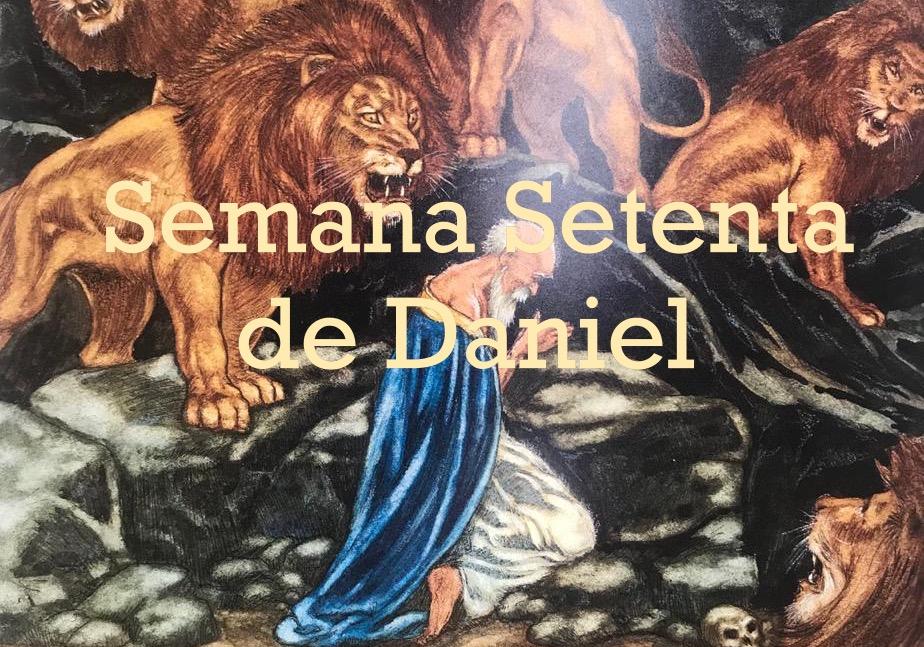 La Semana Setenta de Daniel…¿Qué?, ¿Para qué?, y ¿Cuándo?