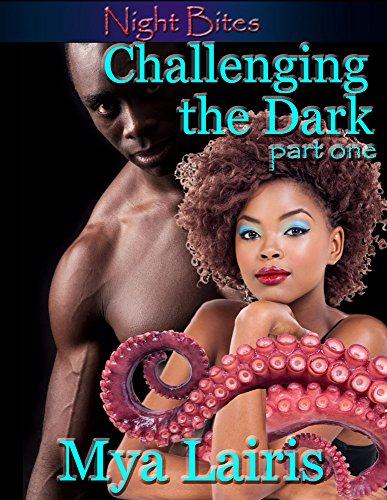 Challenging the Dark: Part One (Night Bites)