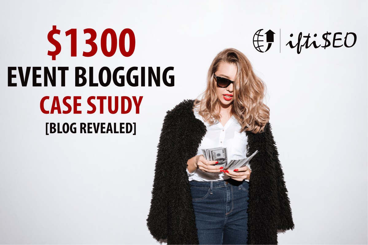 $1300 Event Blogging Case Study [Website Revealed]
