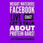 Weight Watchers Facebook Live Chat: Protein Snack Bars on Smart Points!