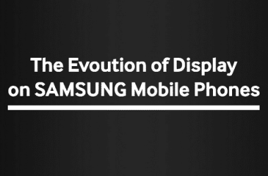 The Evolution of Display screens on Samsung Mobile Phones [infographic] - 2