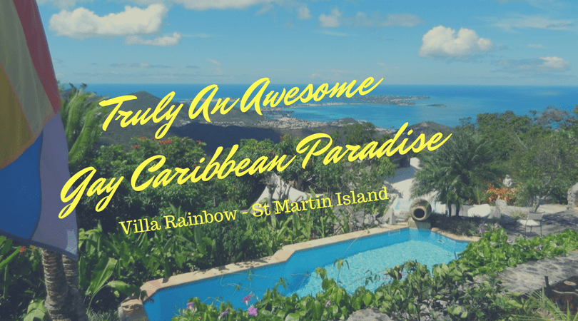 Truly An Awesome Gay Caribbean Paradise