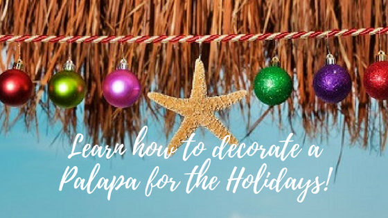 Learn how to decorate a Palapa for the Holidays