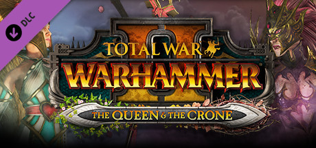 Total War: WARHAMMER II The Queen & The Crone